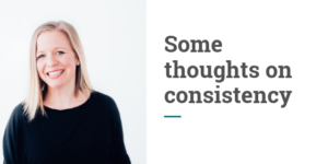 Photo of Alison with the blog title: some thoughts on consistency