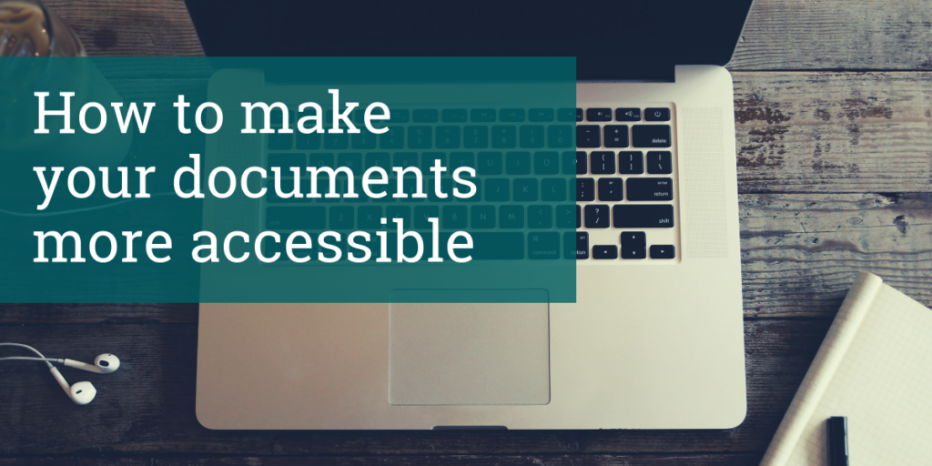 Image of a computer with the title of the blog: How to make your documents more accessible