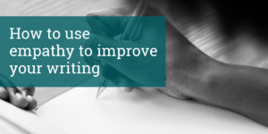 Image of a hand writing in a notebook with the blog title How to use empathy to improve your writing overlayed